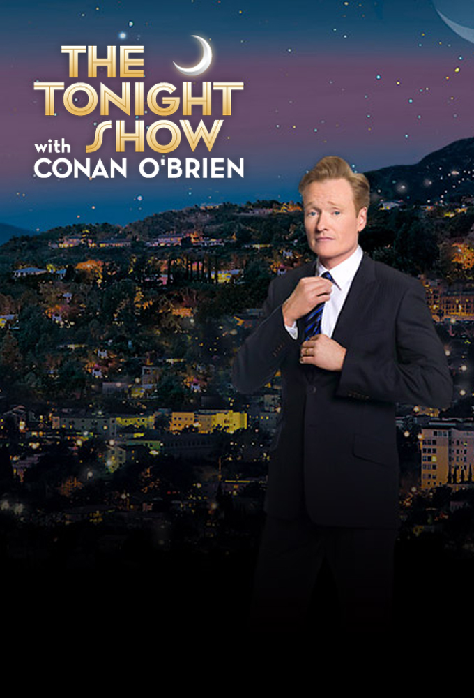 The Tonight Show with Conan O Brien