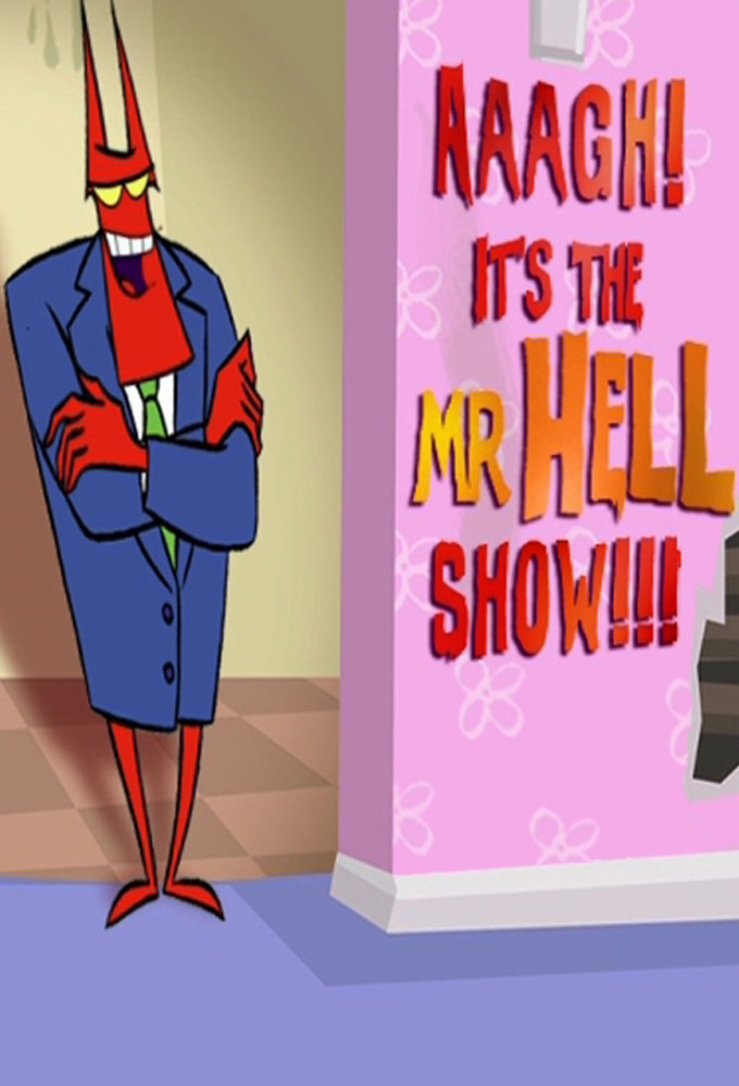 Aaagh! It s the Mr. Hell Show!