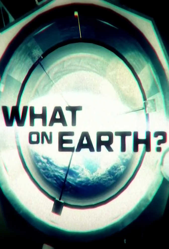 What on Earth? (S04E02)