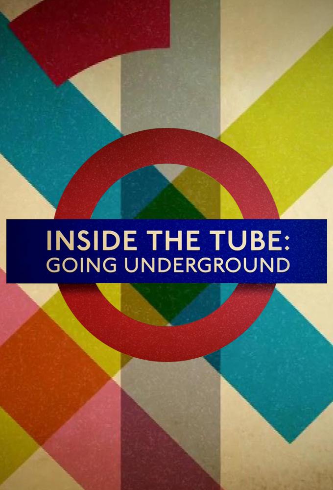 Inside the Tube: Going Underground (S01E04)
