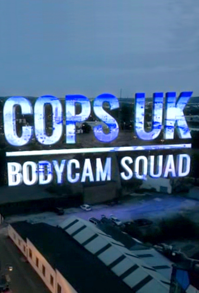 Cops UK: Bodycam Squad (S02E09)
