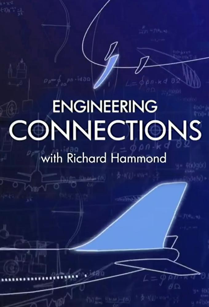 Richard Hammond's Engineering Connections • TV Show (2008)